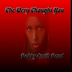 Bobby Smith's music album - Bobby Smith - The Very Thought Of You